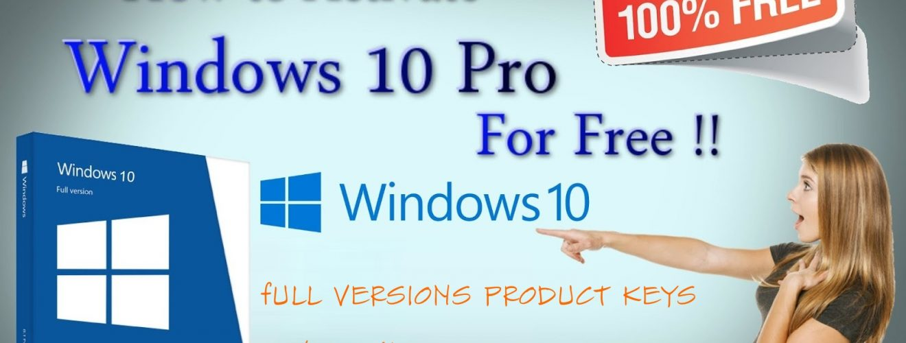Full Version Windows 10 Product Keys free for You – Keep Updating